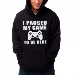Sudadera Unisex I PAUSED MY GAME TO BE HERE